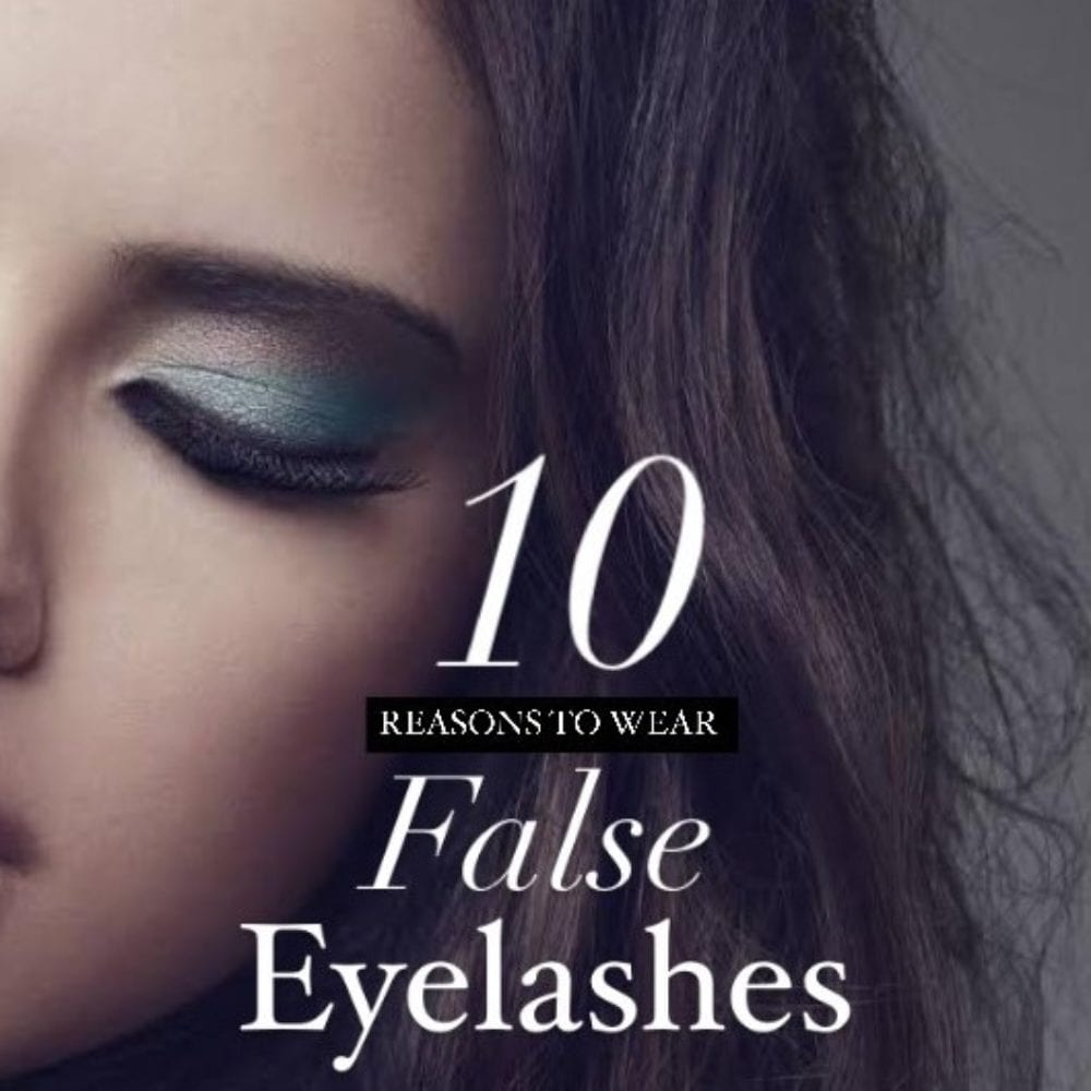 10 reasons to wear lashes